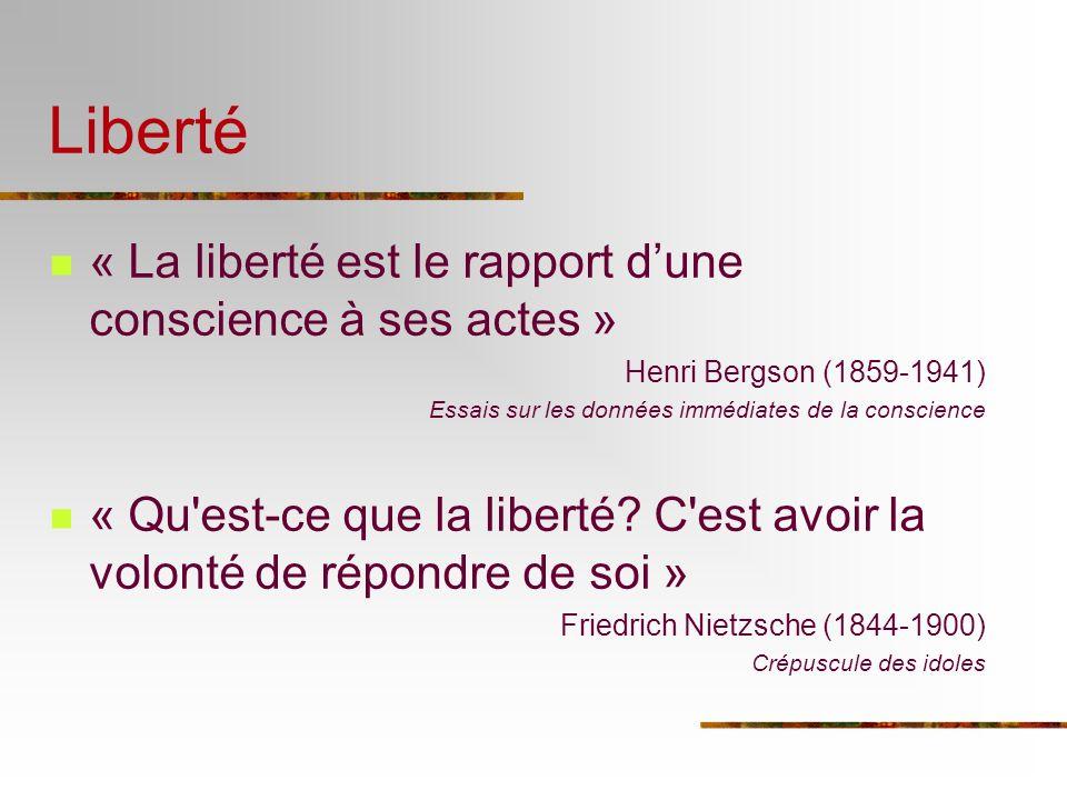 Liberté « La liberté est le rapport d'une conscience à ses actes »