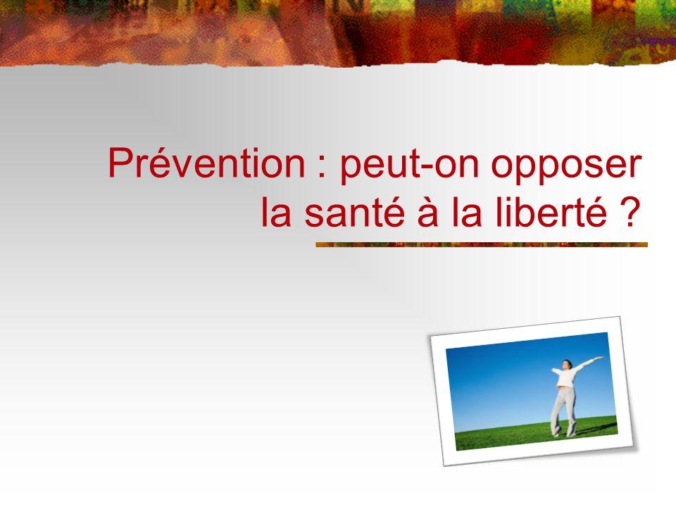 Prévention : peut-on opposer la santé à la liberté