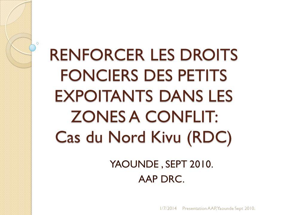RENFORCER LES DROITS FONCIERS DES PETITS EXPOITANTS DANS LES ZONES A CONFLIT: Cas du Nord Kivu (RDC)