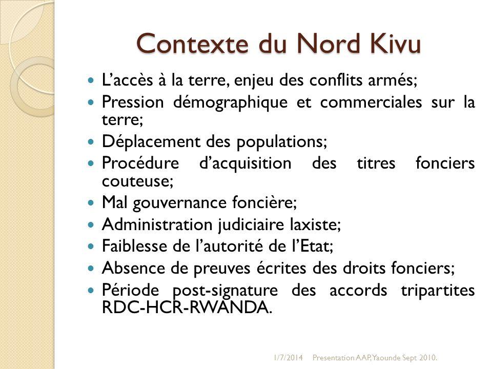 Contexte du Nord Kivu L'accès à la terre, enjeu des conflits armés;