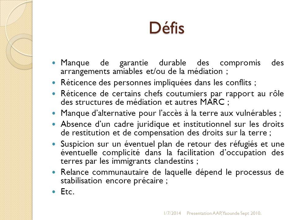 Défis Manque de garantie durable des compromis des arrangements amiables et/ou de la médiation ;