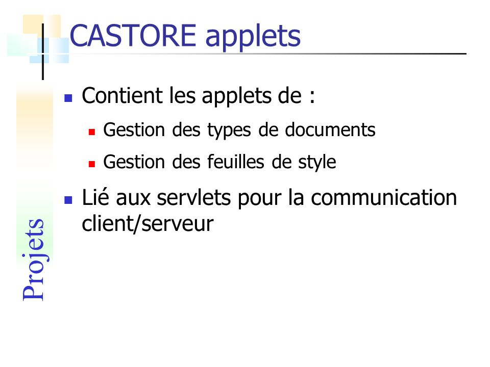 CASTORE applets Projets Contient les applets de :