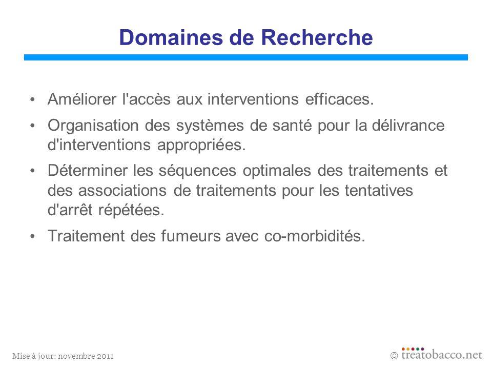 Domaines de Recherche Améliorer l accès aux interventions efficaces.