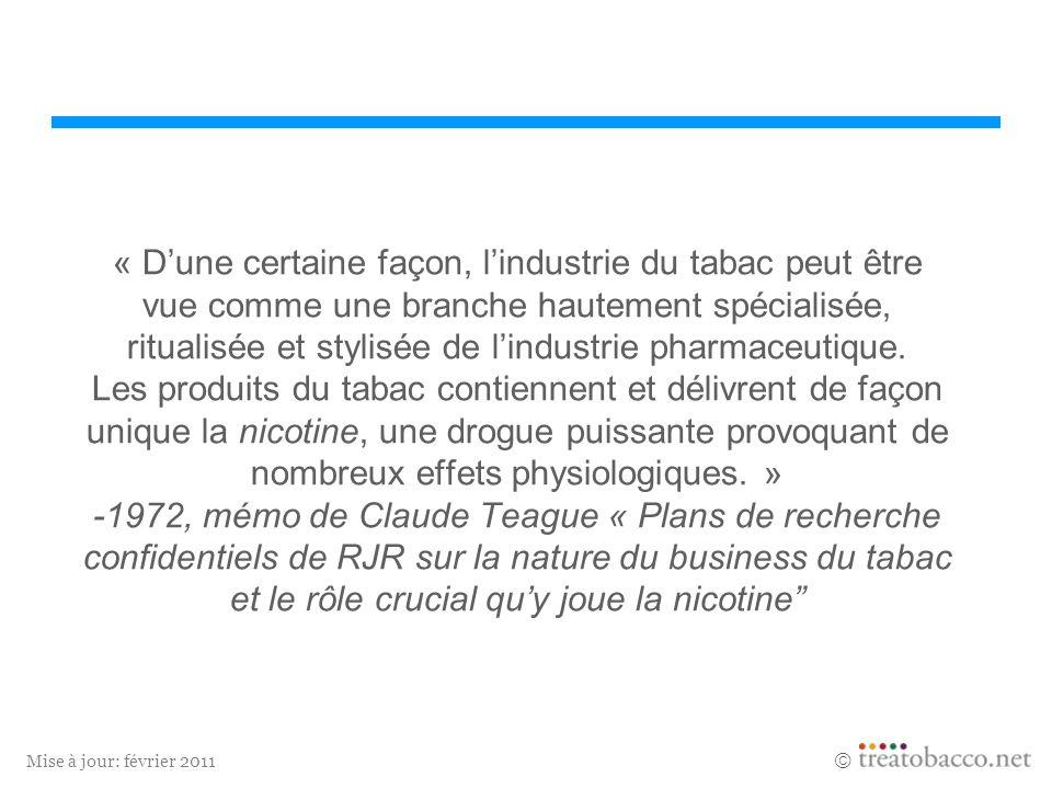 « D'une certaine façon, l'industrie du tabac peut être vue comme une branche hautement spécialisée, ritualisée et stylisée de l'industrie pharmaceutique.