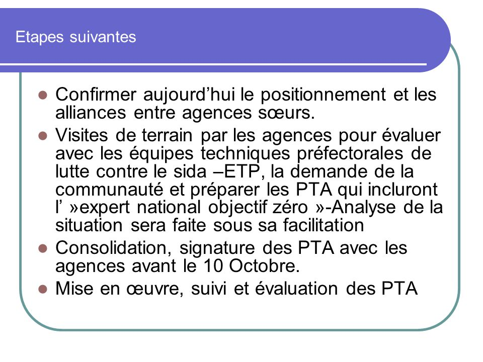 Consolidation, signature des PTA avec les agences avant le 10 Octobre.