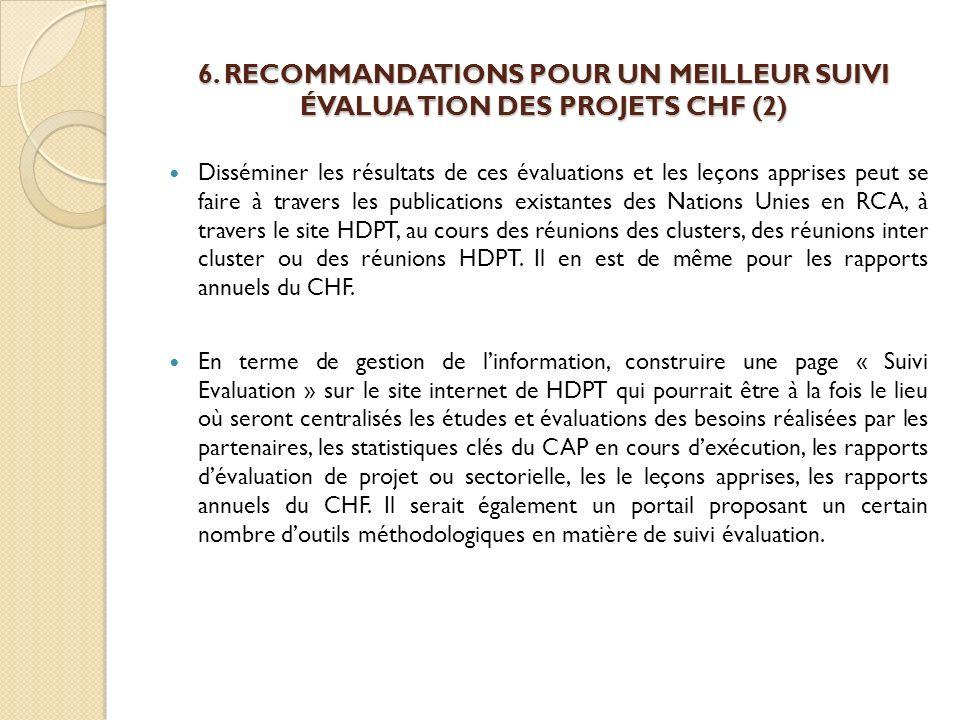 6. RECOMMANDATIONS POUR UN MEILLEUR SUIVI ÉVALUA TION DES PROJETS CHF (2)
