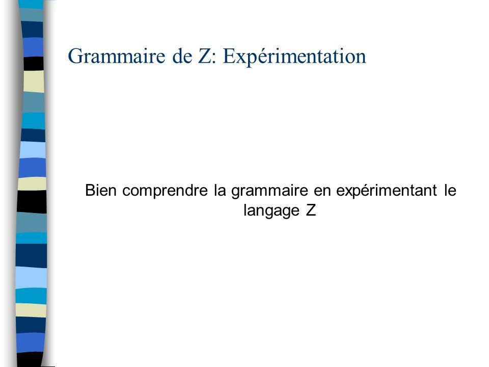Grammaire de Z: Expérimentation