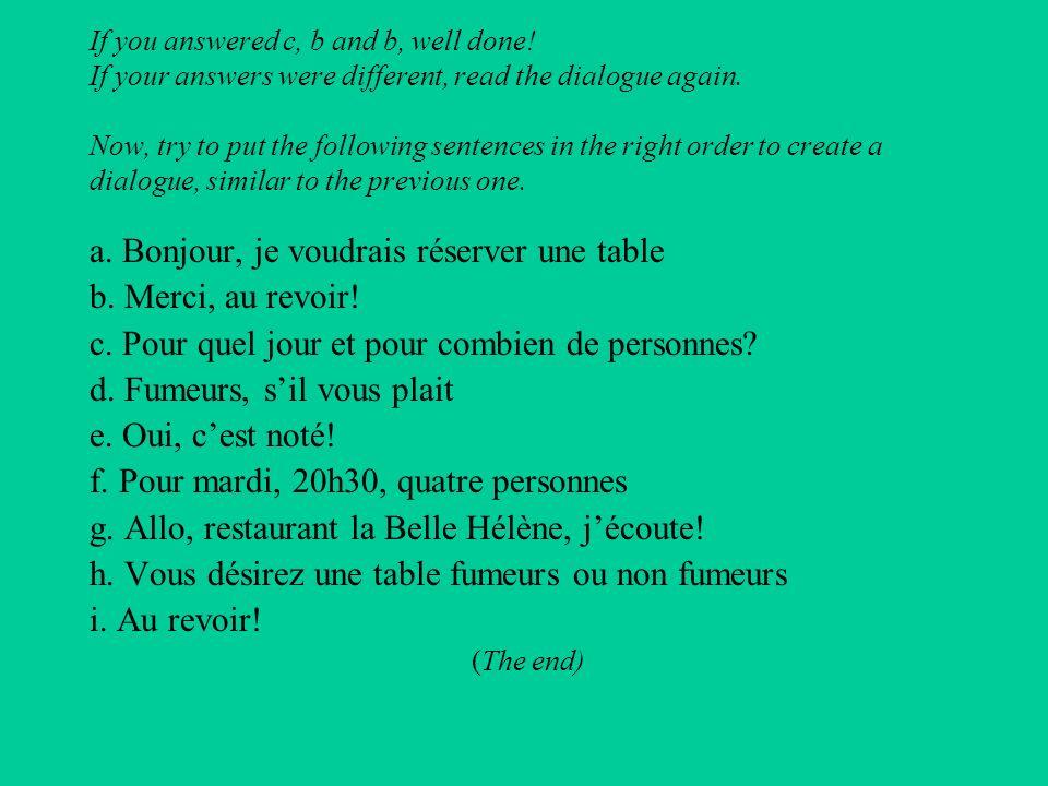 a. Bonjour, je voudrais réserver une table b. Merci, au revoir!