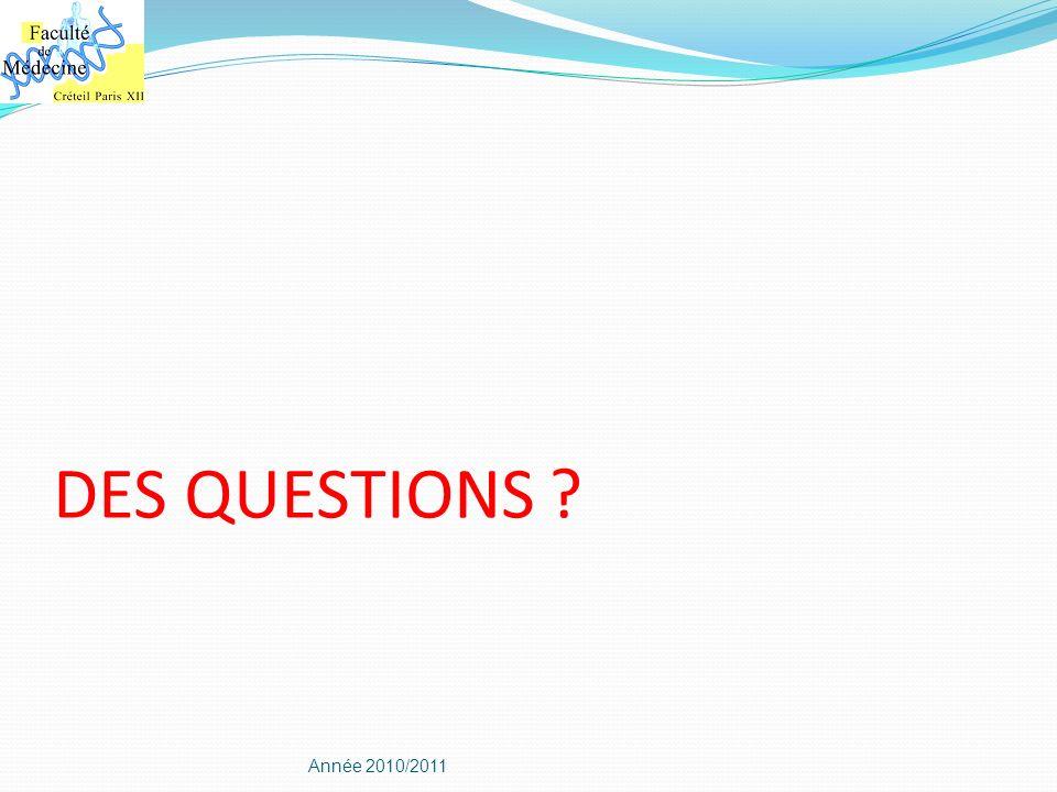 DES QUESTIONS Année 2010/2011