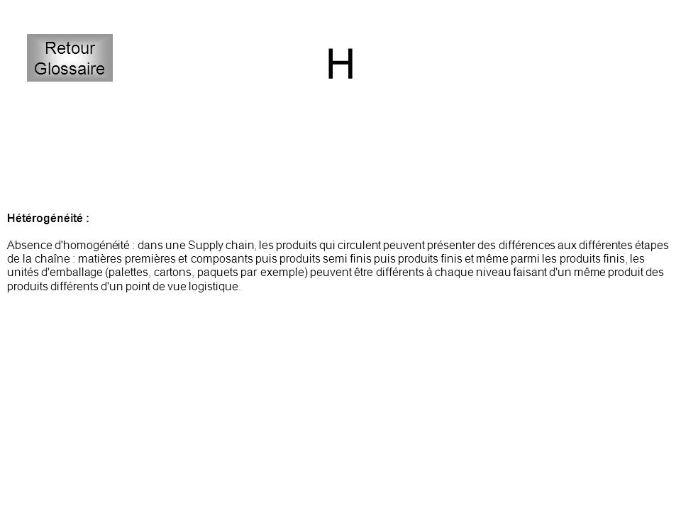 H Retour Glossaire Hétérogénéité :