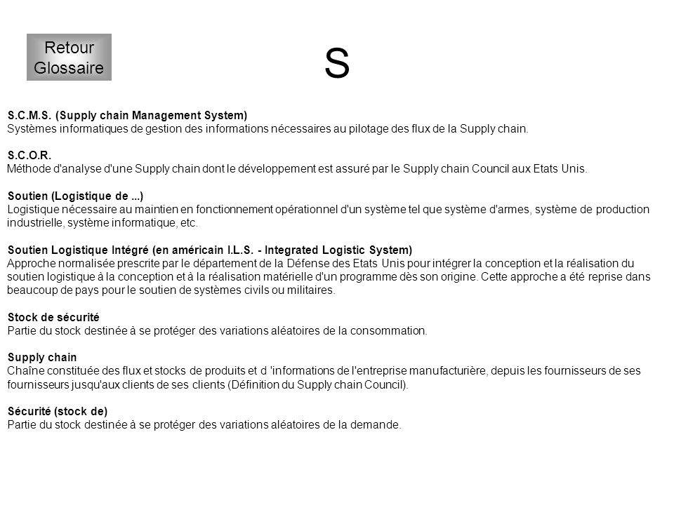 S Retour Glossaire S.C.M.S. (Supply chain Management System)