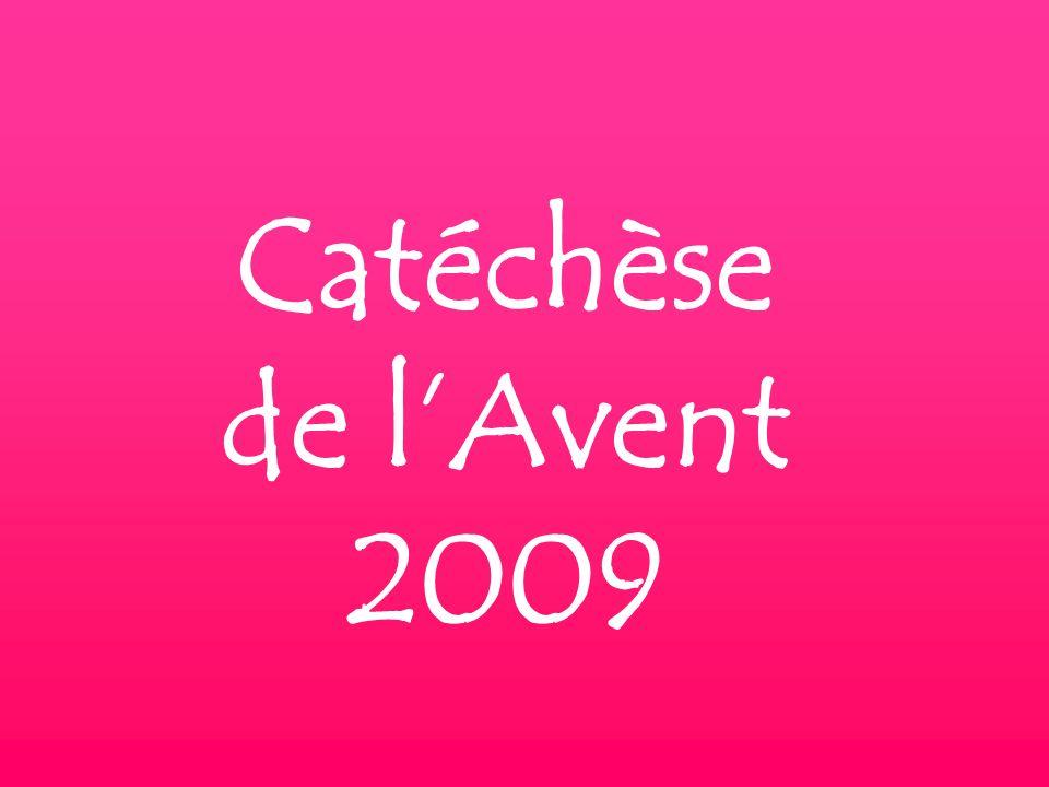 Catéchèse de l'Avent 2009