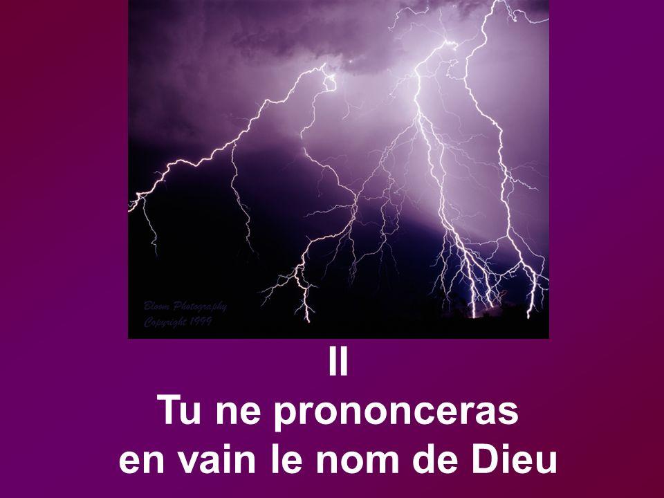 II Tu ne prononceras en vain le nom de Dieu