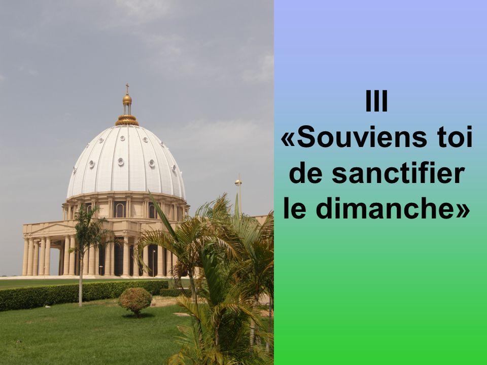 «Souviens toi de sanctifier le dimanche»