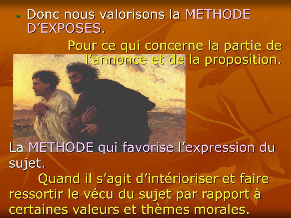 Donc nous valorisons la METHODE D'EXPOSES.