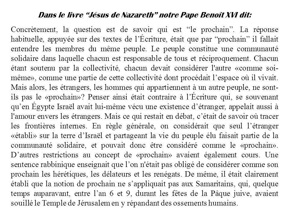 Dans le livre Jésus de Nazareth notre Pape Benoît XVI dit: