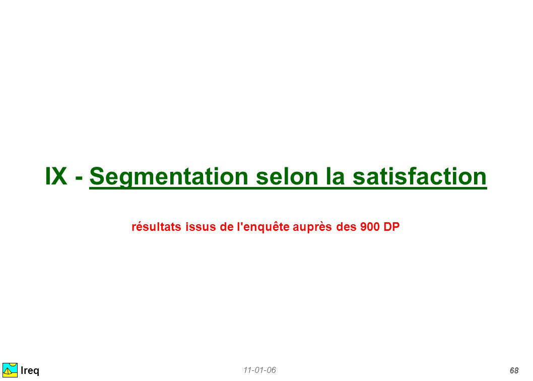 IX - Segmentation selon la satisfaction