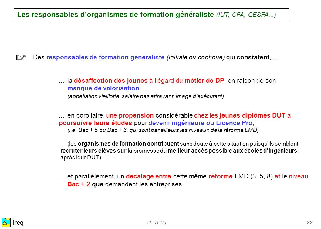Les responsables d organismes de formation généraliste (IUT, CFA, CESFA...)