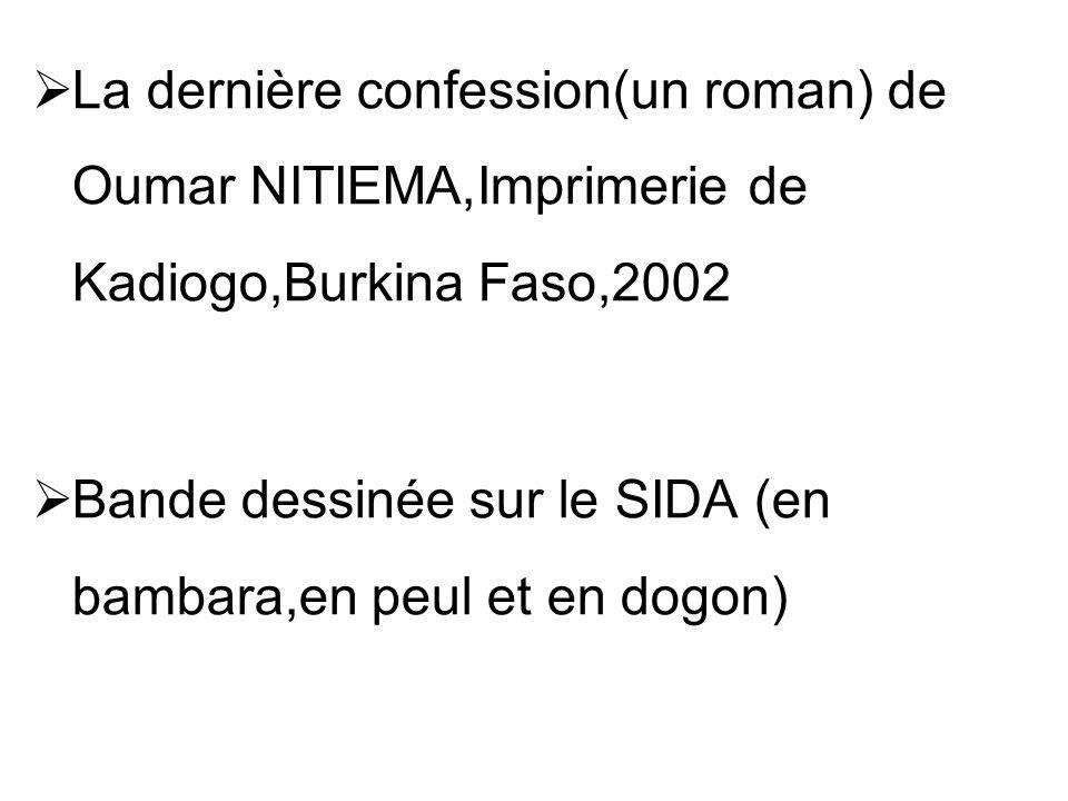 La dernière confession(un roman) de Oumar NITIEMA,Imprimerie de Kadiogo,Burkina Faso,2002