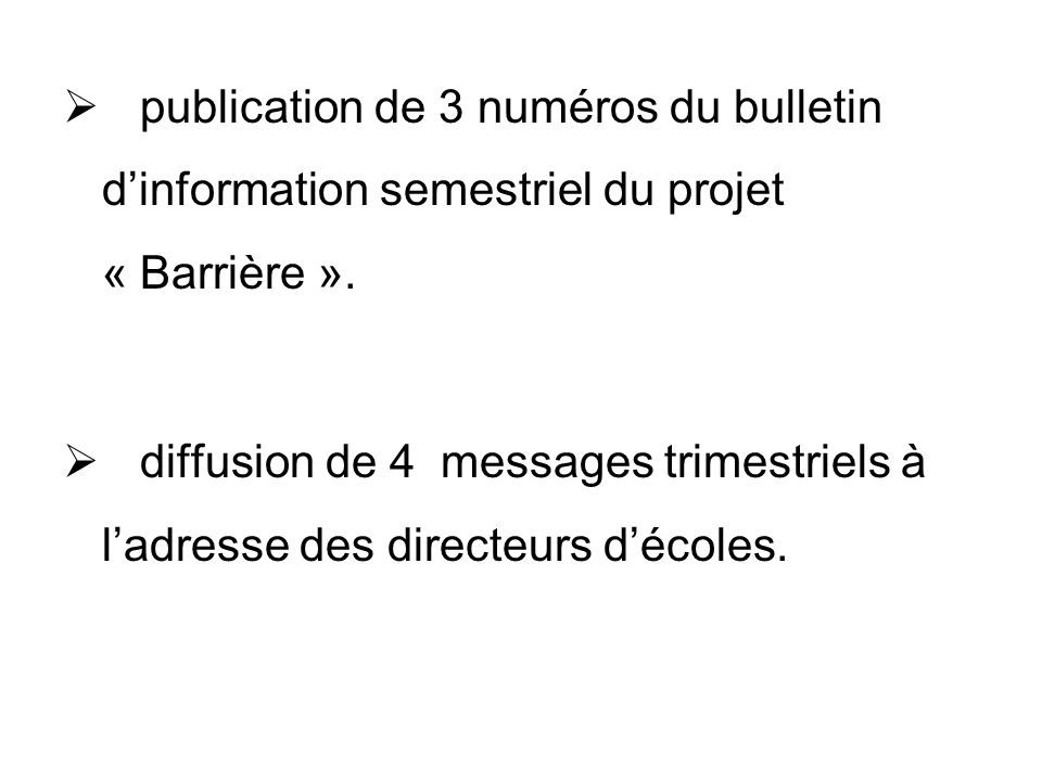 publication de 3 numéros du bulletin d'information semestriel du projet « Barrière ».