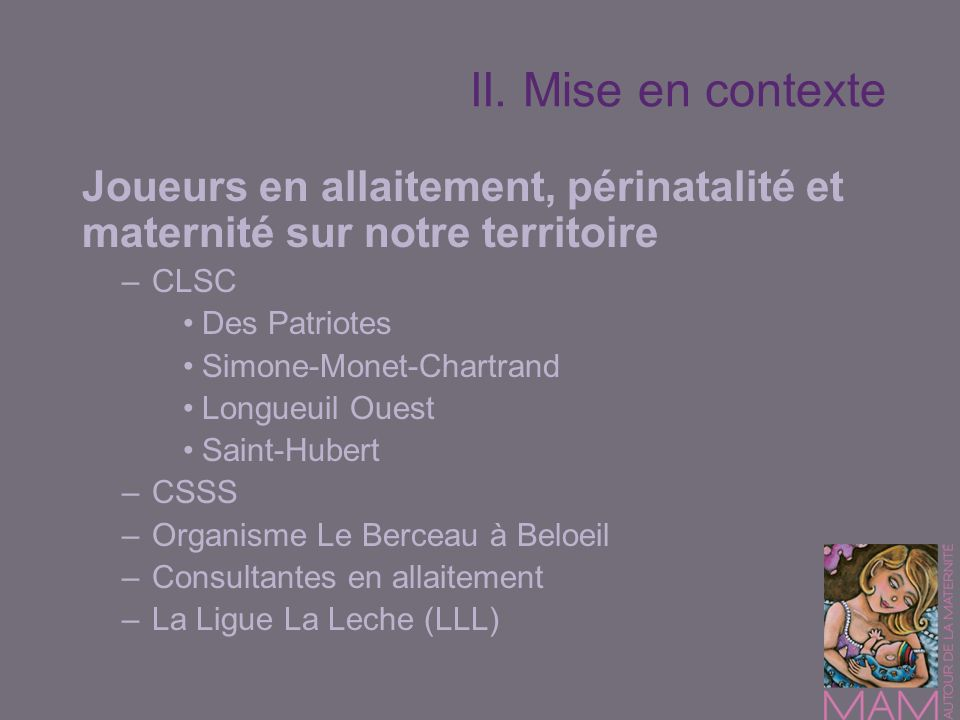 II. Mise en contexte Joueurs en allaitement, périnatalité et maternité sur notre territoire. CLSC.