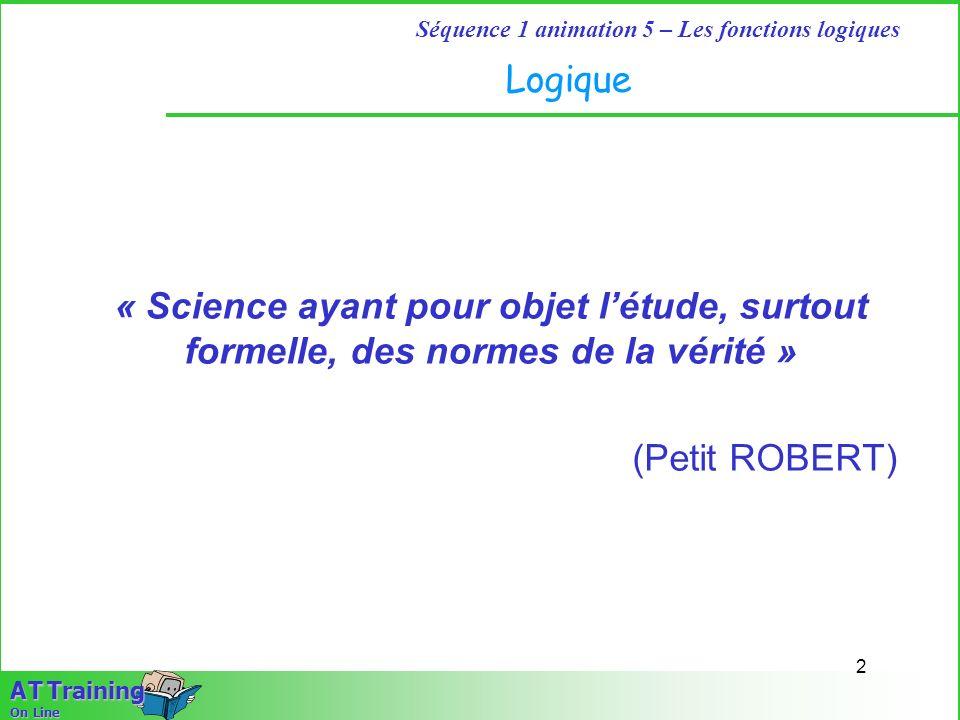 Logique« Science ayant pour objet l'étude, surtout formelle, des normes de la vérité » (Petit ROBERT)
