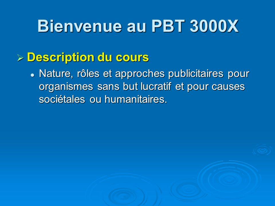 Bienvenue au PBT 3000X Description du cours
