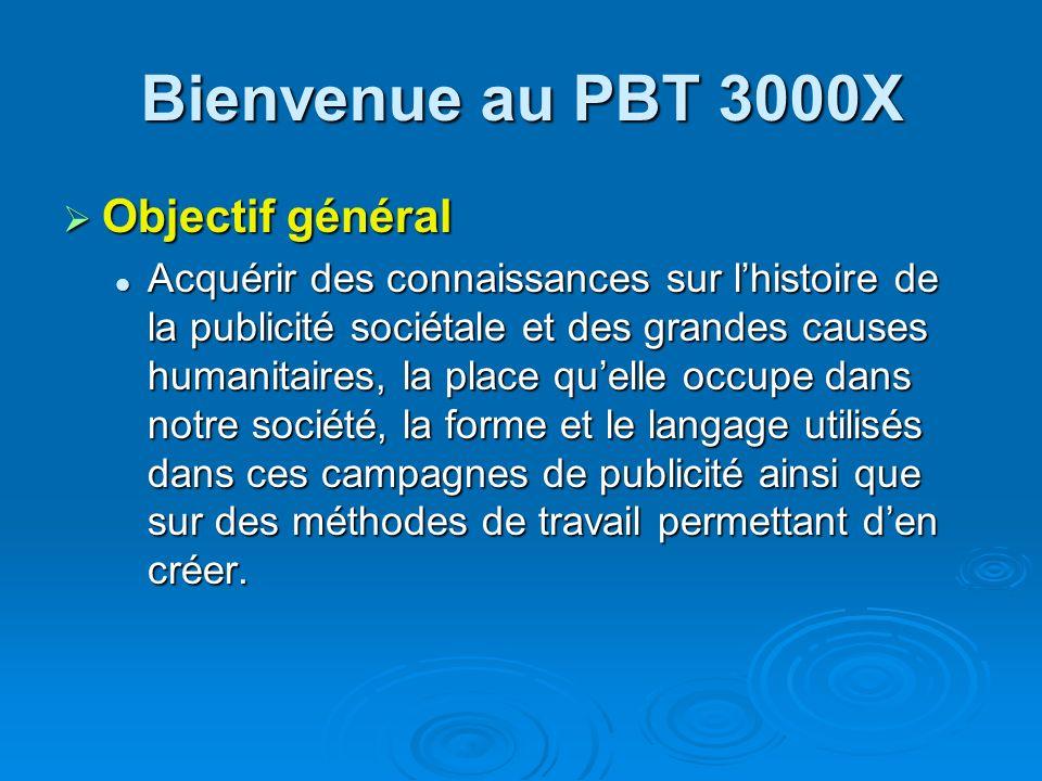 Bienvenue au PBT 3000X Objectif général