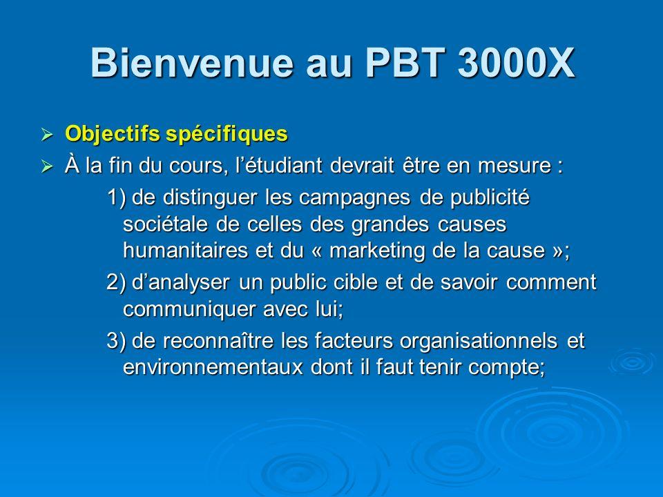 Bienvenue au PBT 3000X Objectifs spécifiques