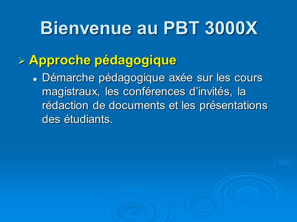 Bienvenue au PBT 3000X Approche pédagogique