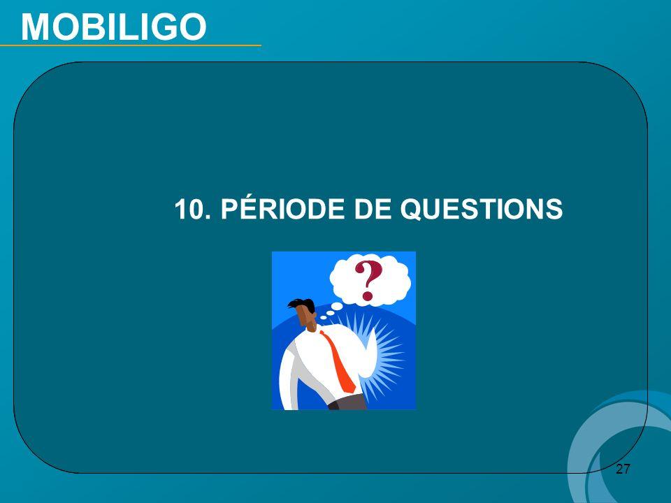 MOBILIGO 10. PÉRIODE DE QUESTIONS