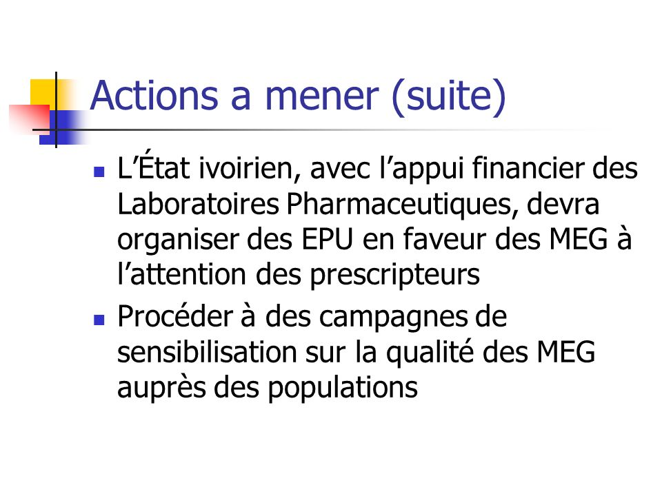 Actions a mener (suite)