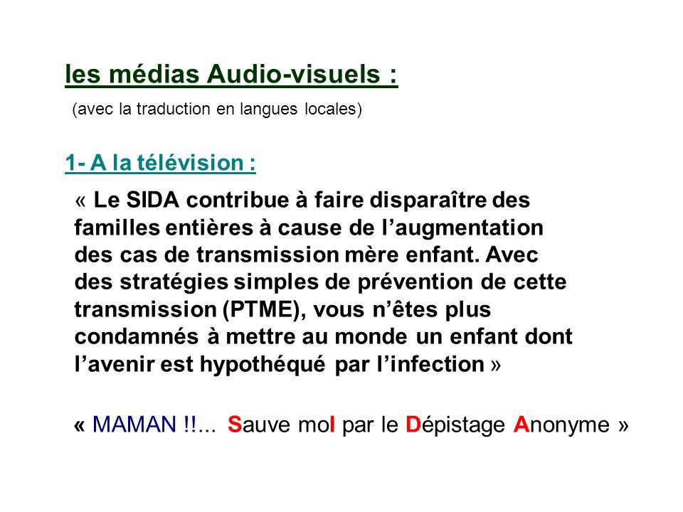 les médias Audio-visuels : (avec la traduction en langues locales)