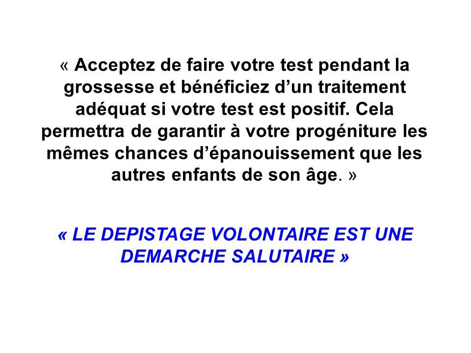 « LE DEPISTAGE VOLONTAIRE EST UNE DEMARCHE SALUTAIRE »
