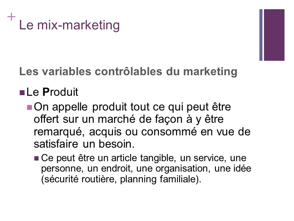 Le mix-marketing Les variables contrôlables du marketing Le Produit