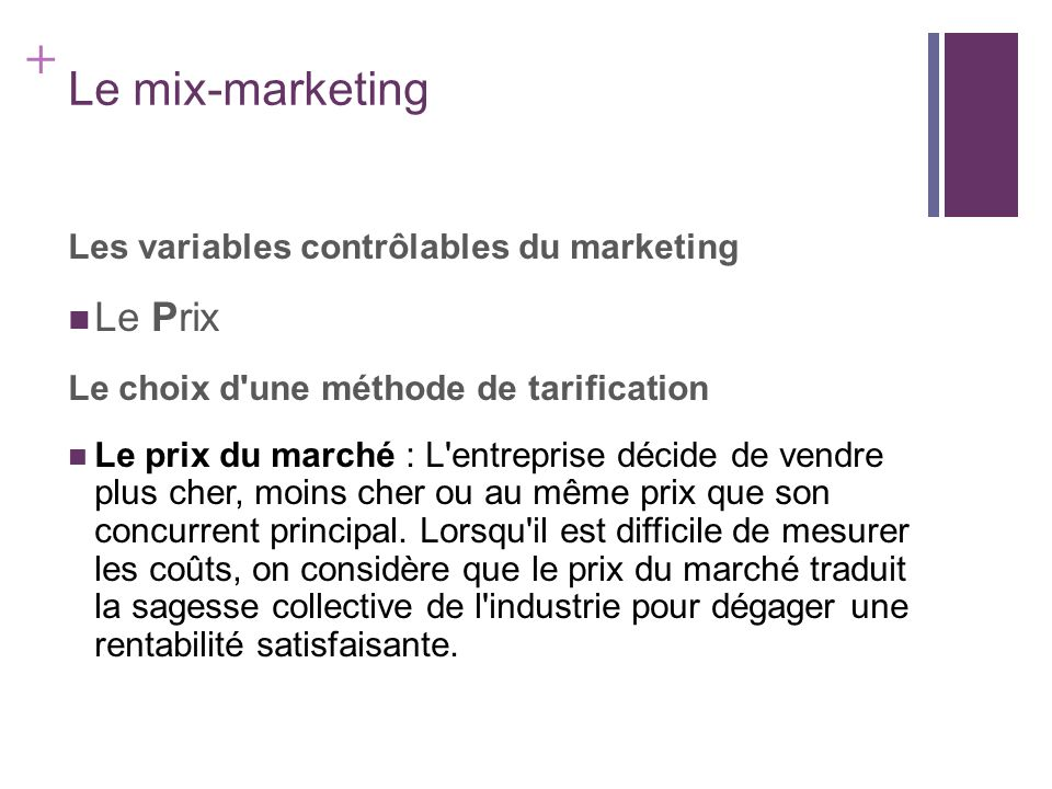 Le mix-marketing Le Prix Les variables contrôlables du marketing