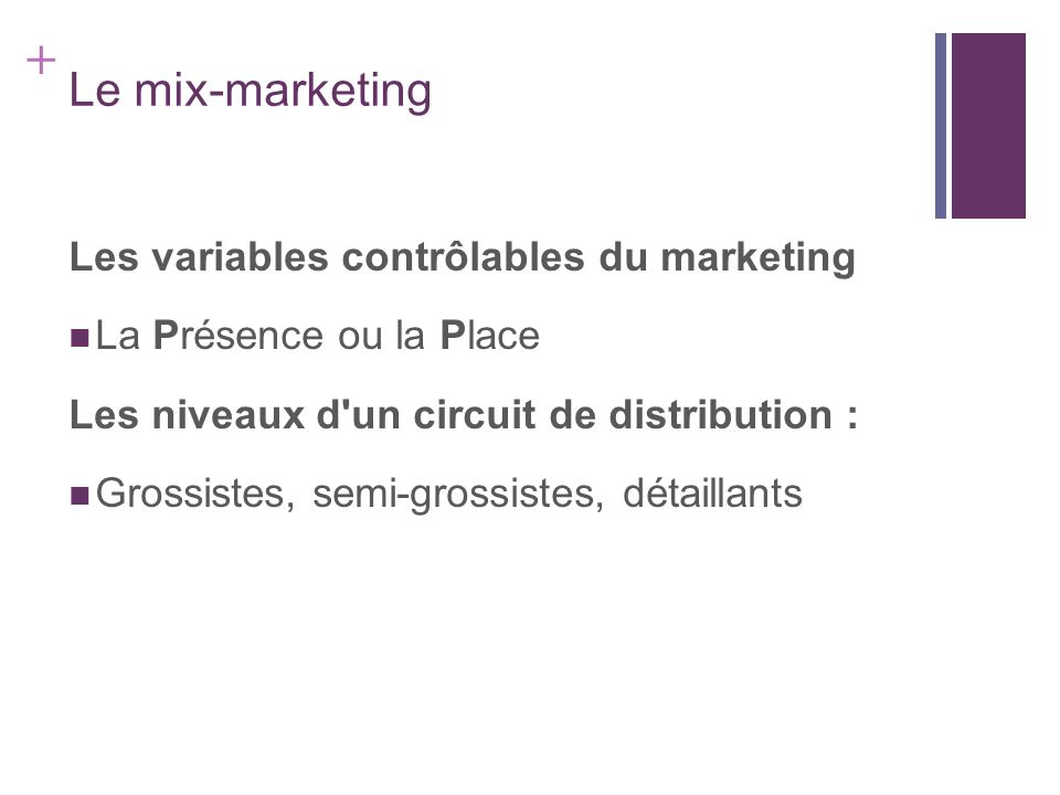 Le mix-marketing Les variables contrôlables du marketing