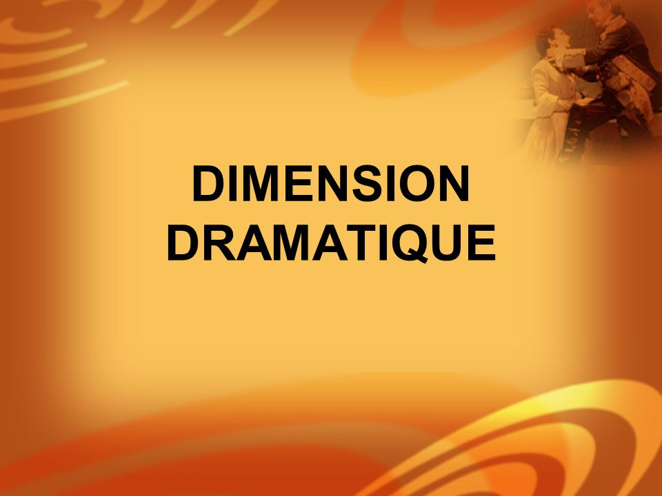 DIMENSION DRAMATIQUE