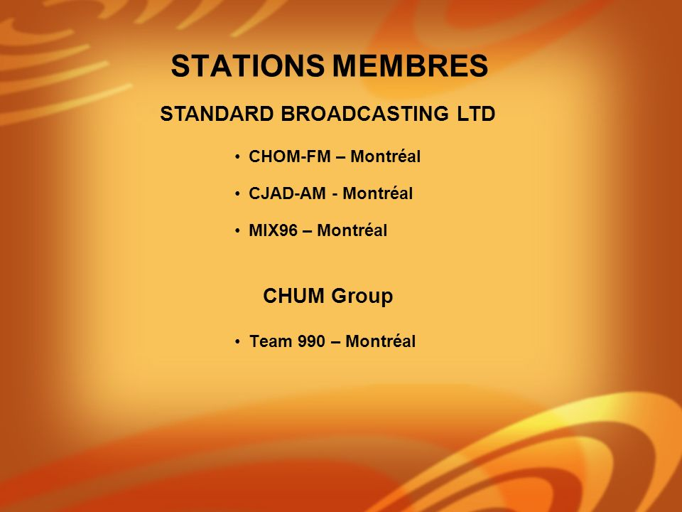 STATIONS MEMBRES STANDARD BROADCASTING LTD CHUM Group