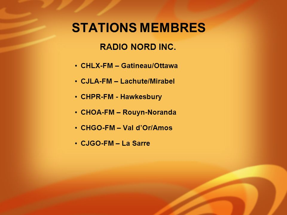 STATIONS MEMBRES RADIO NORD INC. CHLX-FM – Gatineau/Ottawa
