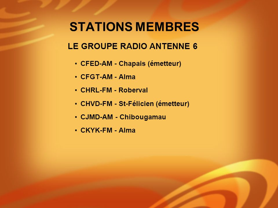 STATIONS MEMBRES LE GROUPE RADIO ANTENNE 6