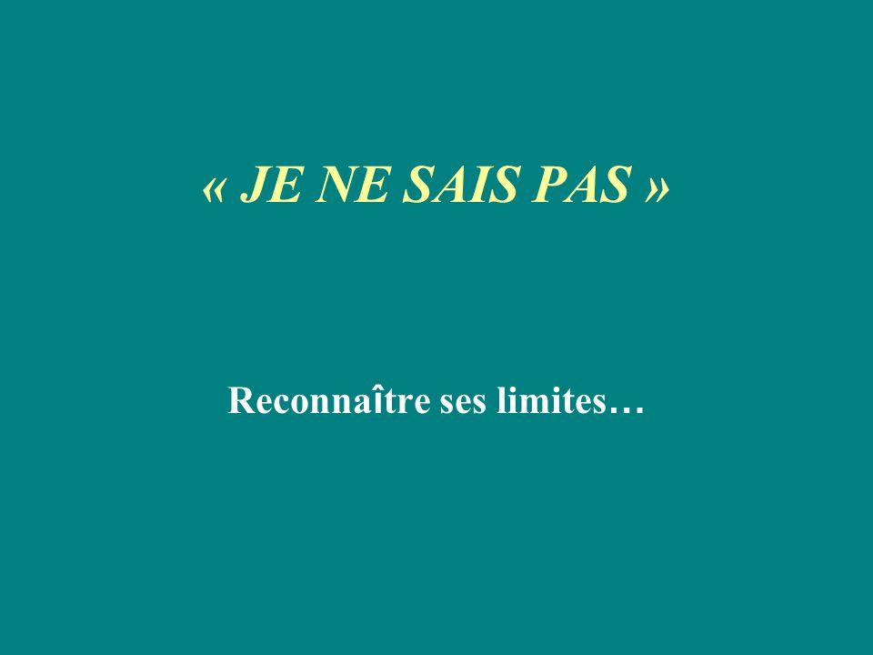Reconnaître ses limites…