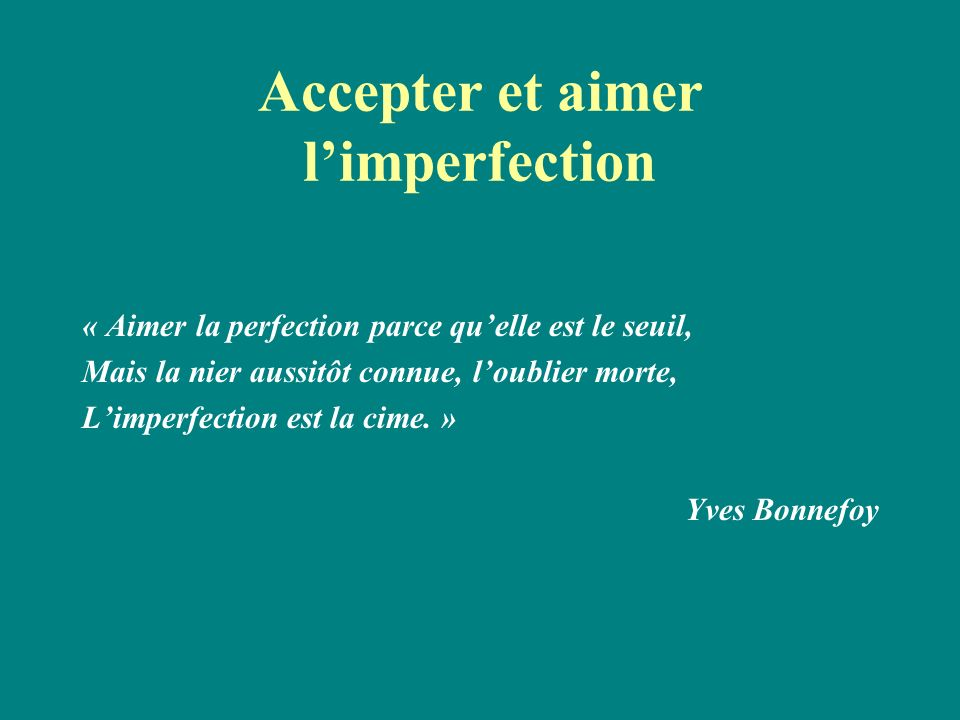 Accepter et aimer l'imperfection