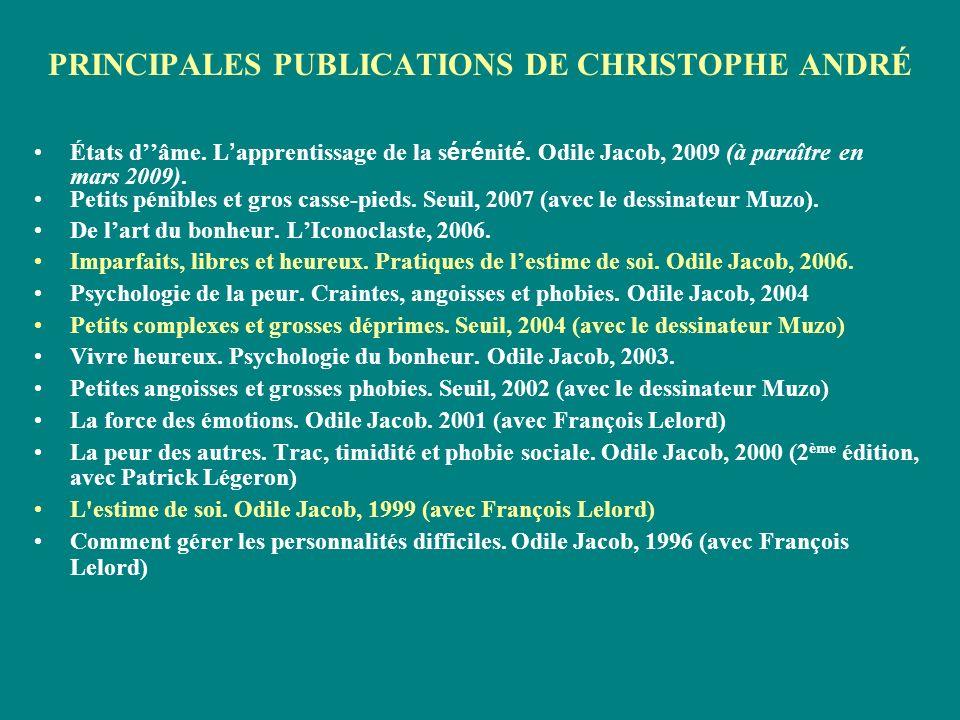 PRINCIPALES PUBLICATIONS DE CHRISTOPHE ANDRÉ