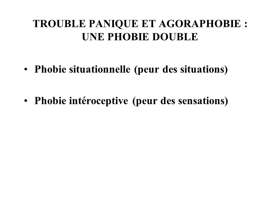 TROUBLE PANIQUE ET AGORAPHOBIE : UNE PHOBIE DOUBLE