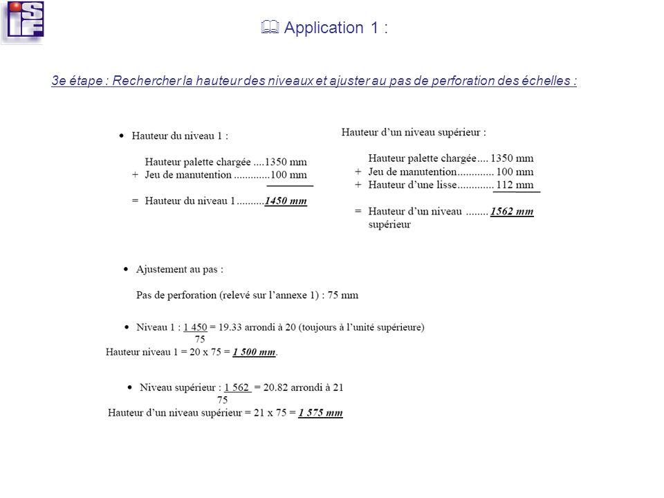  Application 1 : 3e étape : Rechercher la hauteur des niveaux et ajuster au pas de perforation des échelles :