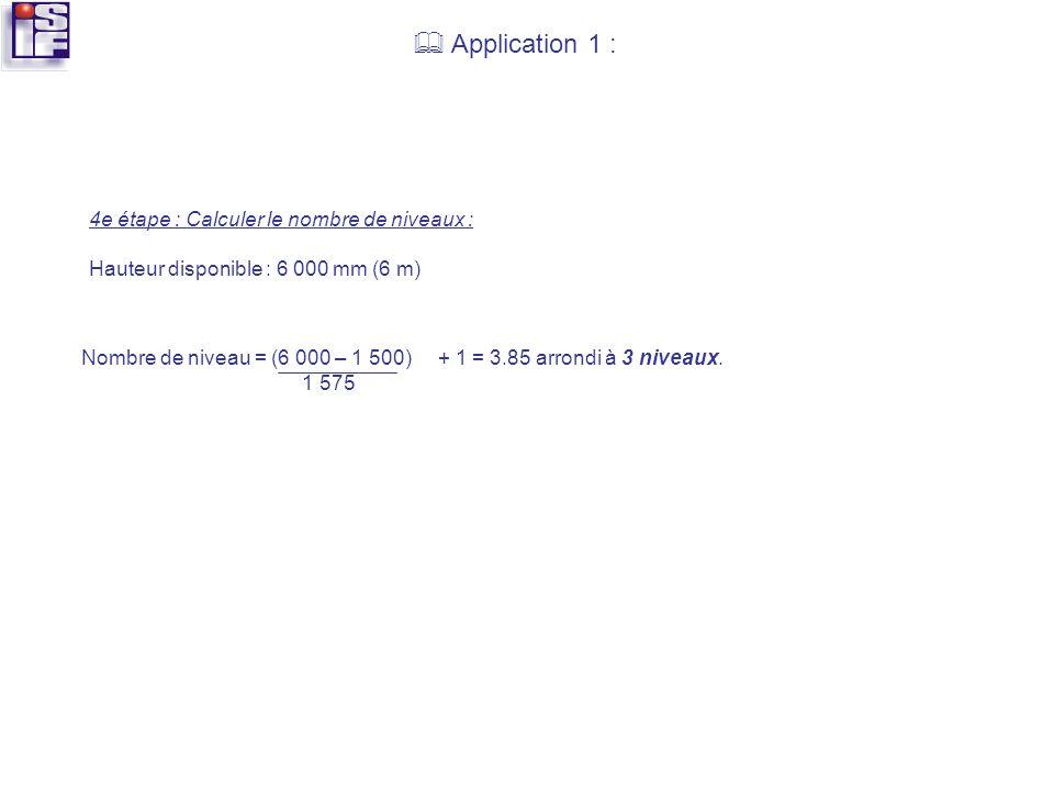  Application 1 : 4e étape : Calculer le nombre de niveaux :