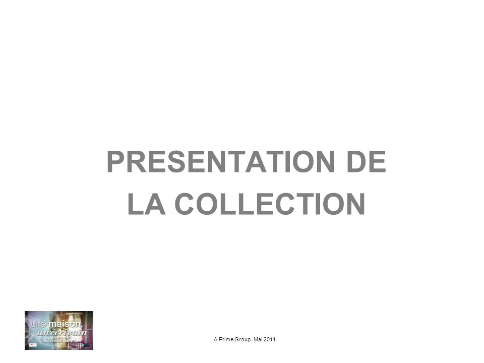 PRESENTATION DE LA COLLECTION