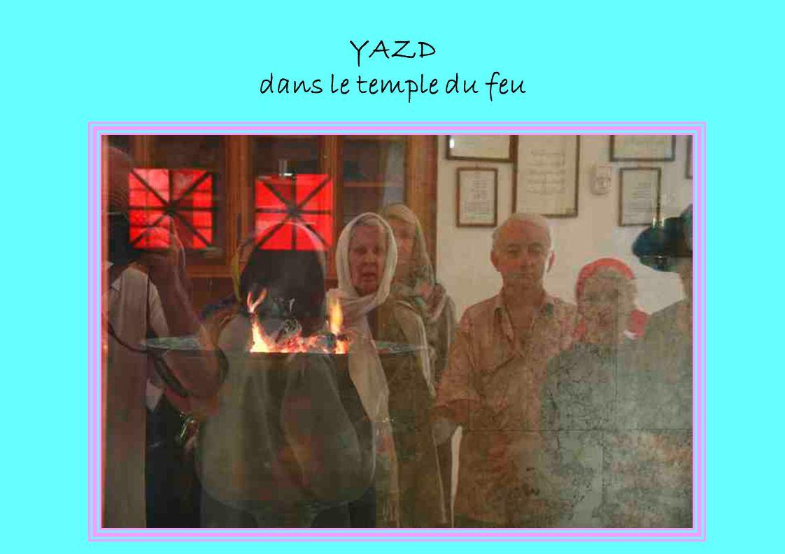 YAZD dans le temple du feu