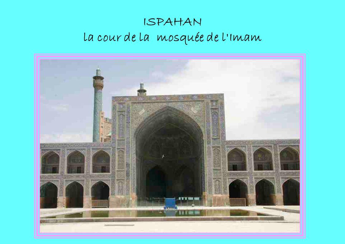 ISPAHAN la cour de la mosquée de l Imam